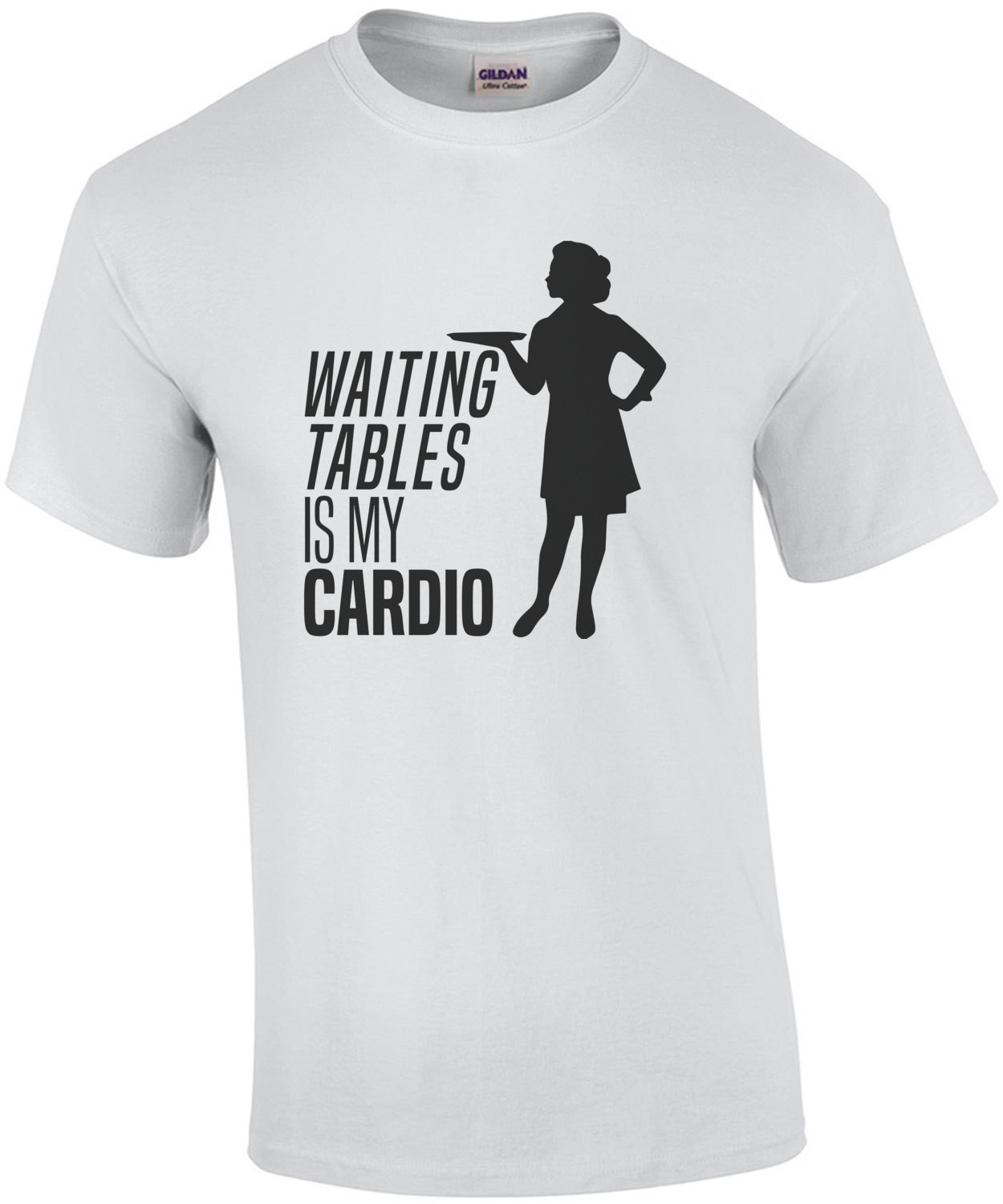 Waiting tables is my cardio - funny waitressing t-shirt - funny server t-shirt