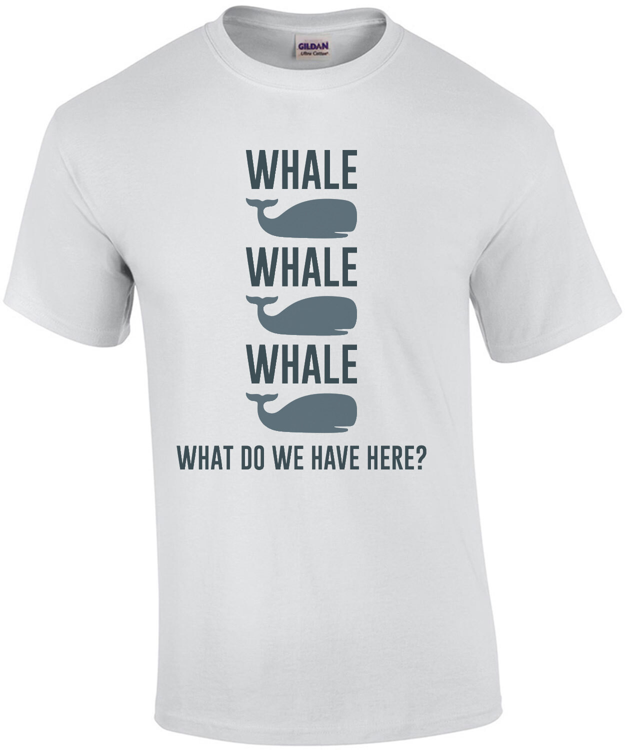 Whale Whale Whale - What do we have here - funny pun t-shirt