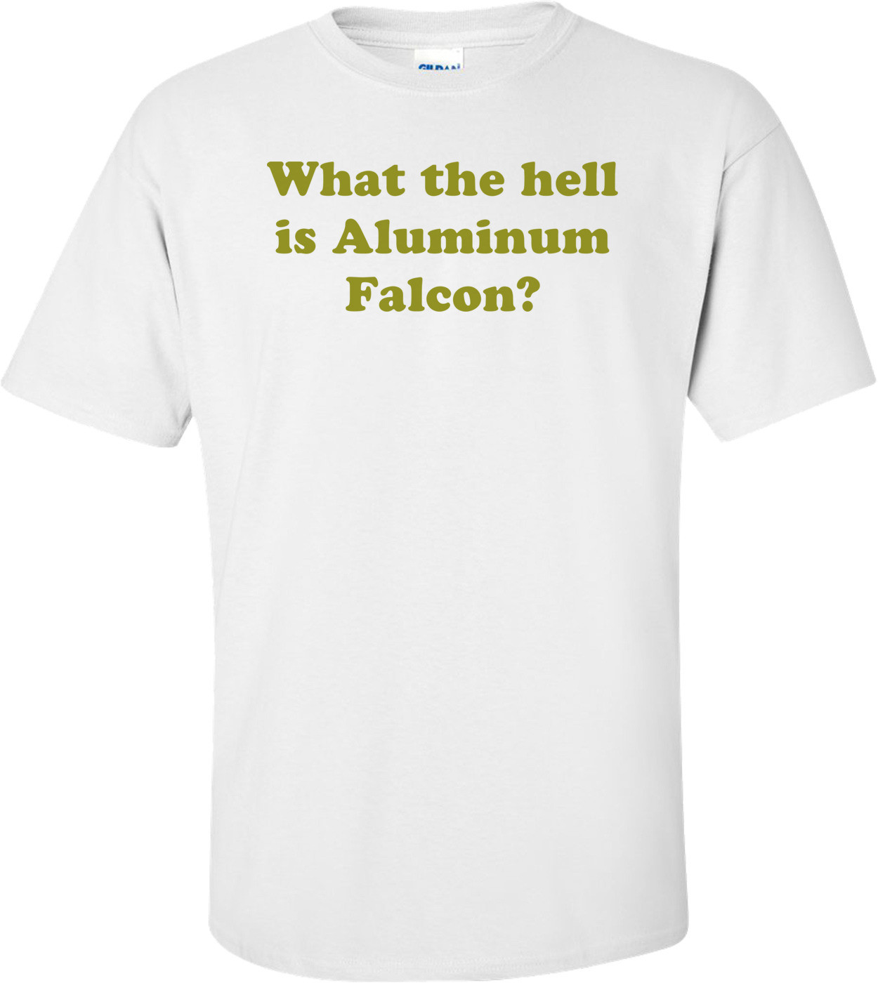 What the hell is Aluminum Falcon? Shirt