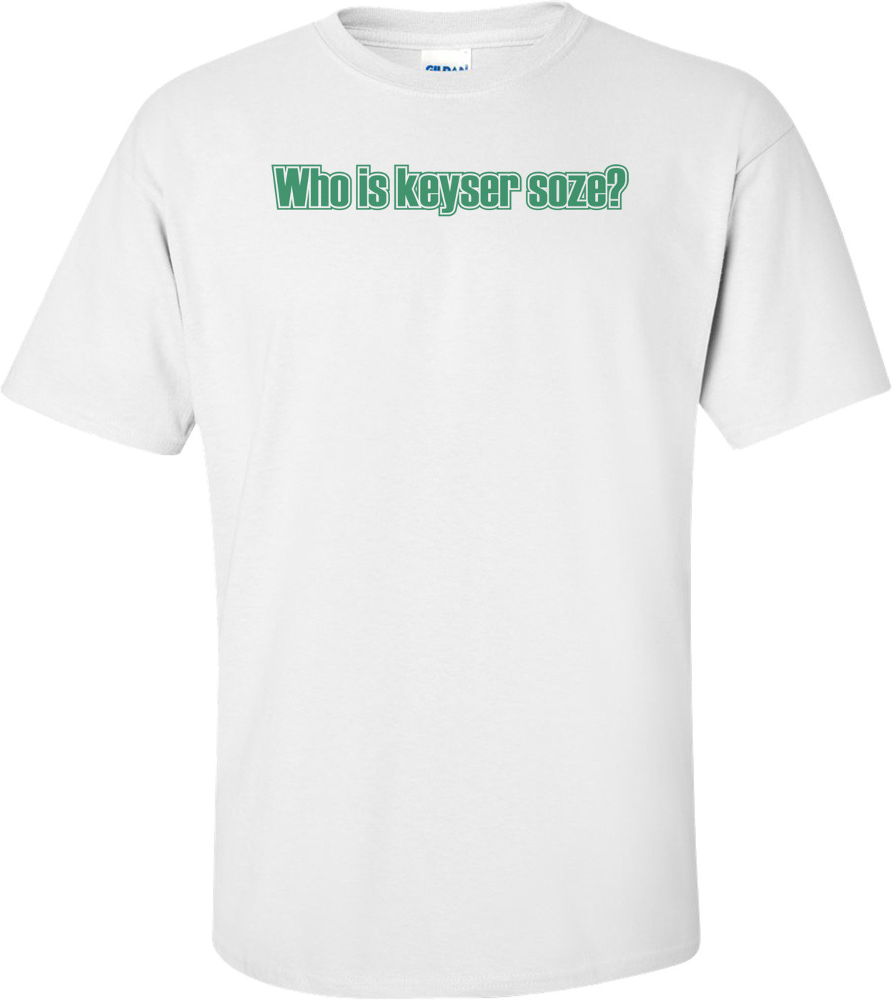 Who Is Keyser Soze T-shirt