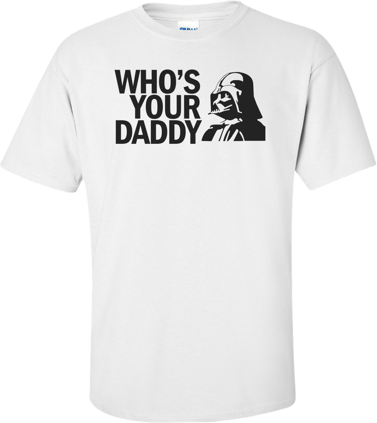 Who's Your Daddy Funny Star Wars Shirt