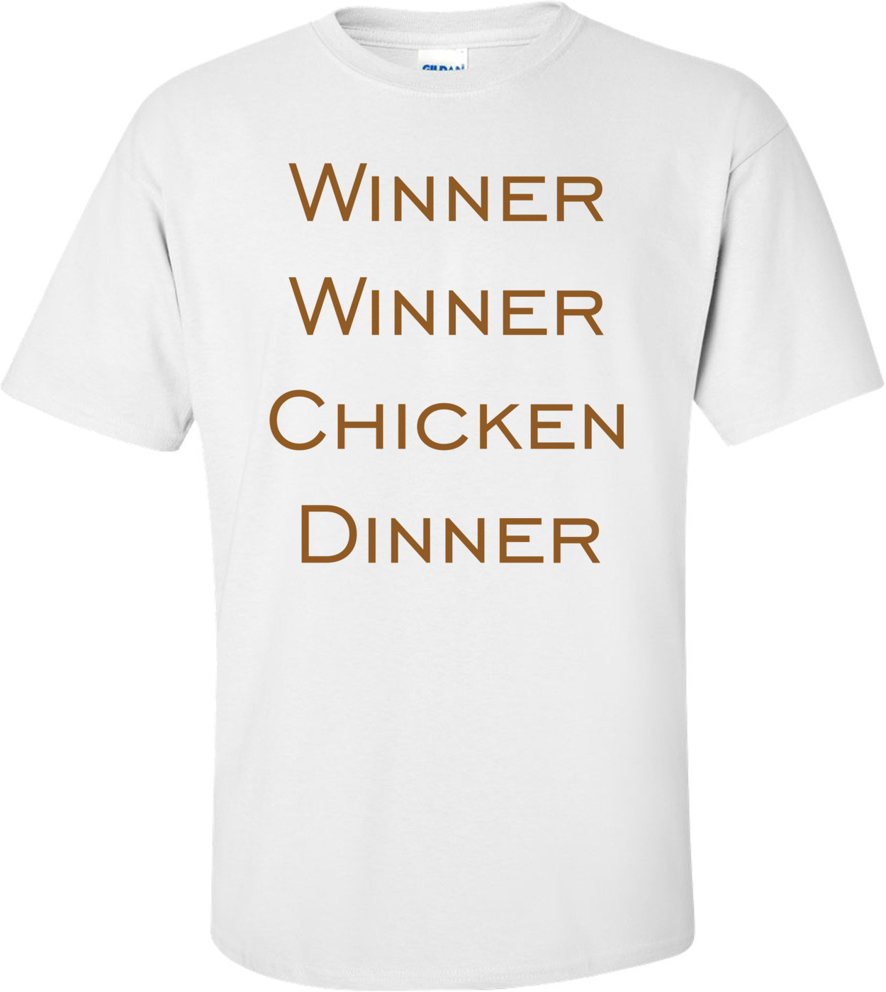 Winner Winner Chicken Dinner Shirt