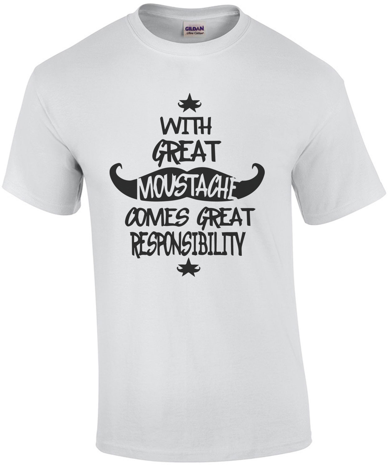 With Great Mustache Comes Great Responsibility - Funny T-Shirt