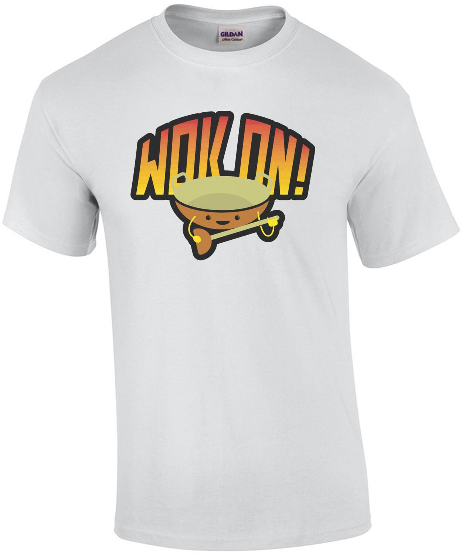 Wok On! - Funny Pun T-Shirt