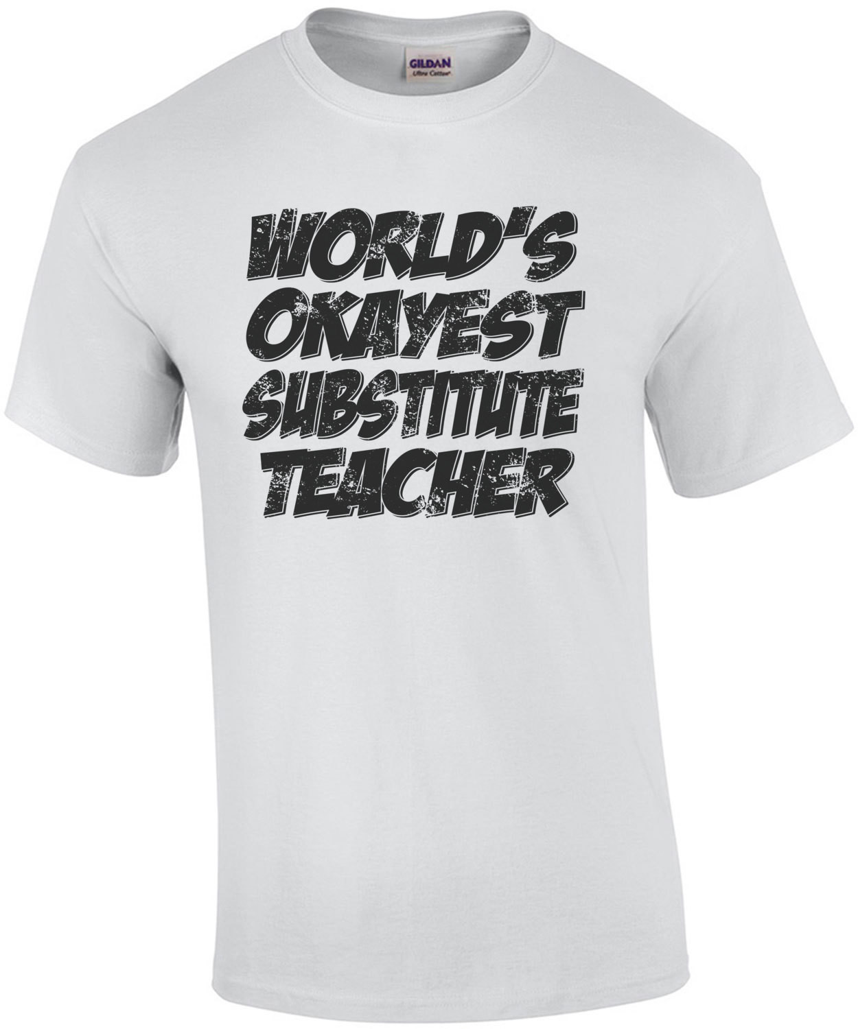 Worlds Okayest Substitute Teacher T-Shirt