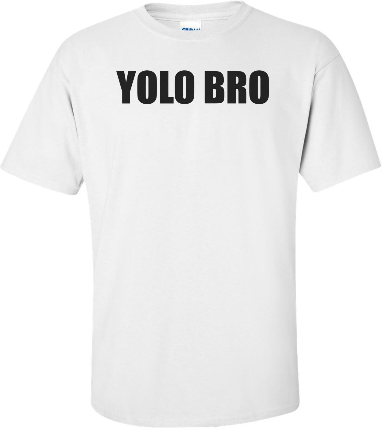YOLO BRO Shirt