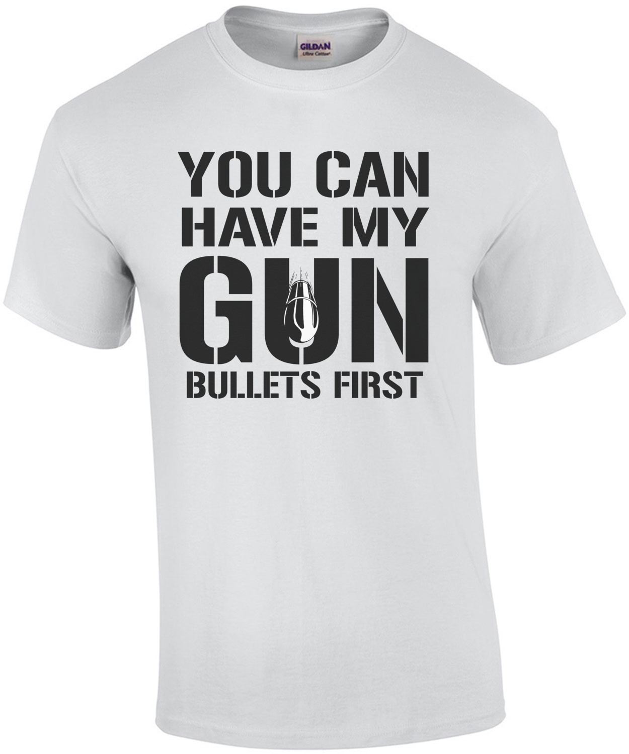 You can have my gun bullets first - pro gun t-shirt