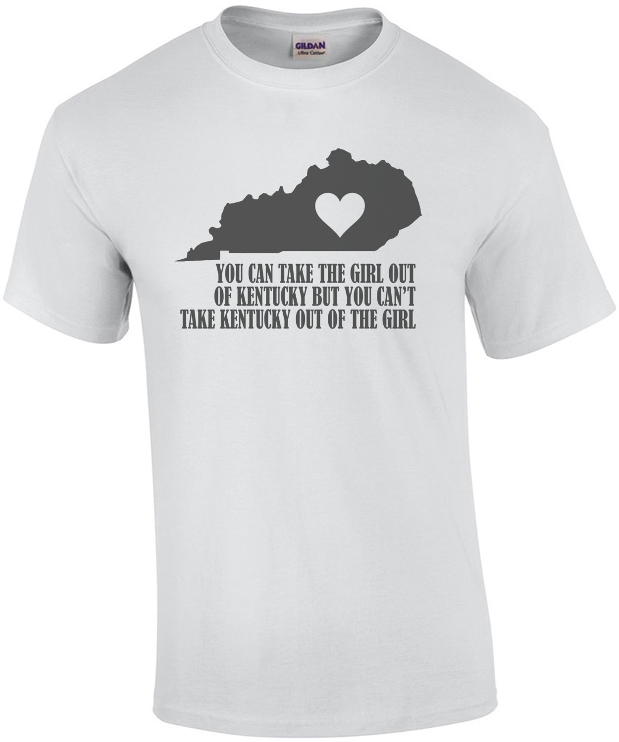 You Can Take The Girl Out Of Kentucky But You Cant Take The Kentucky Out Of The Girl T-Shirt