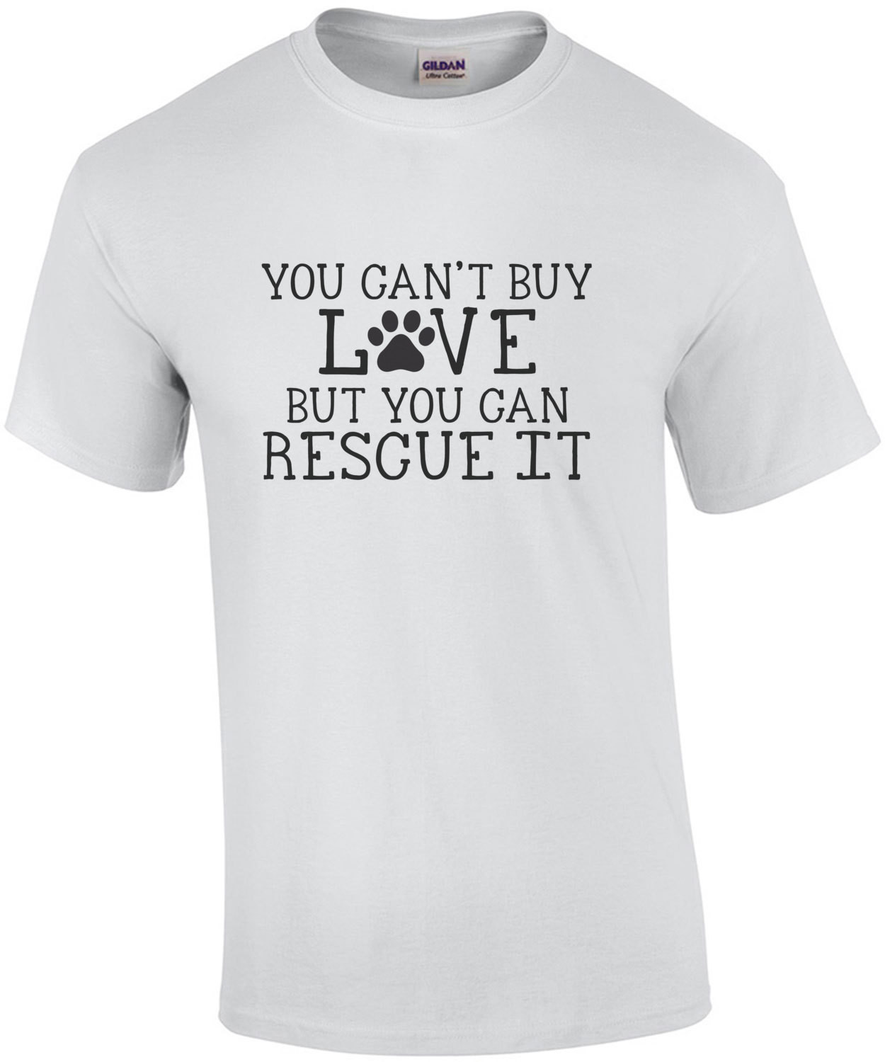 You can't buy love but you can rescue it - rescue dog t-shirt