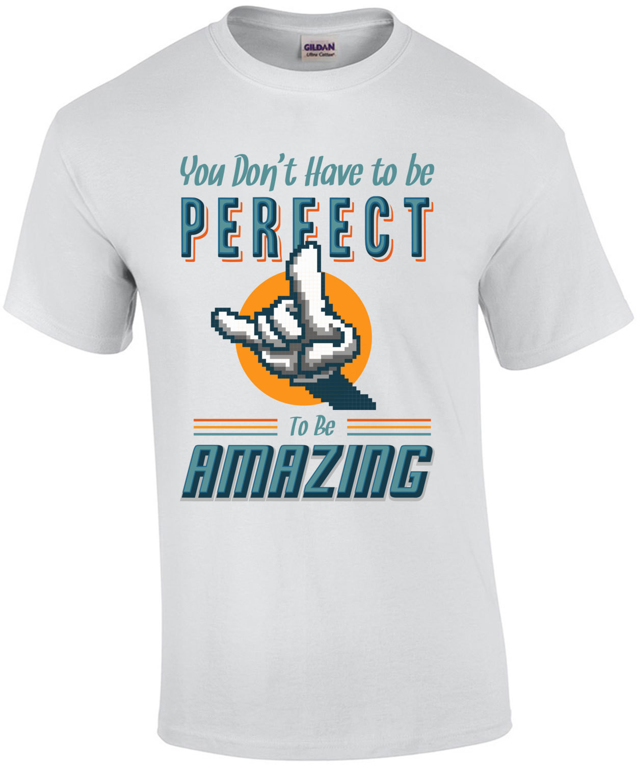 You Dont Have To Be Perfect To Be Amazing T-Shirt