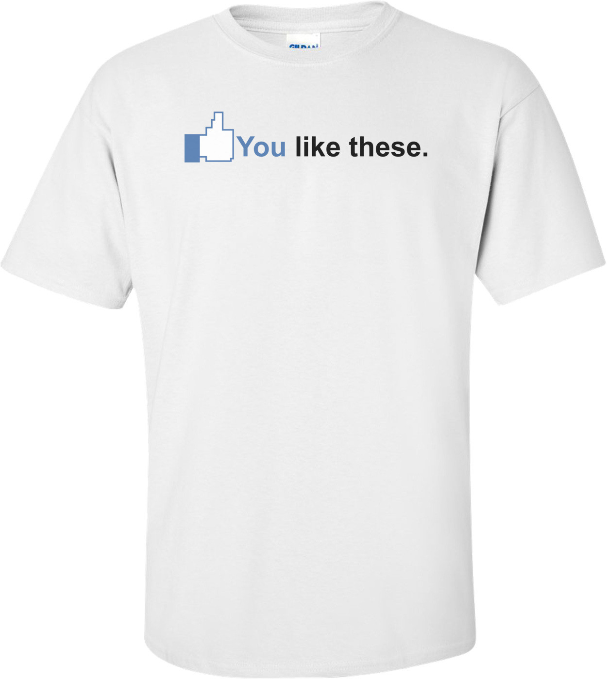 You Like These Shirt