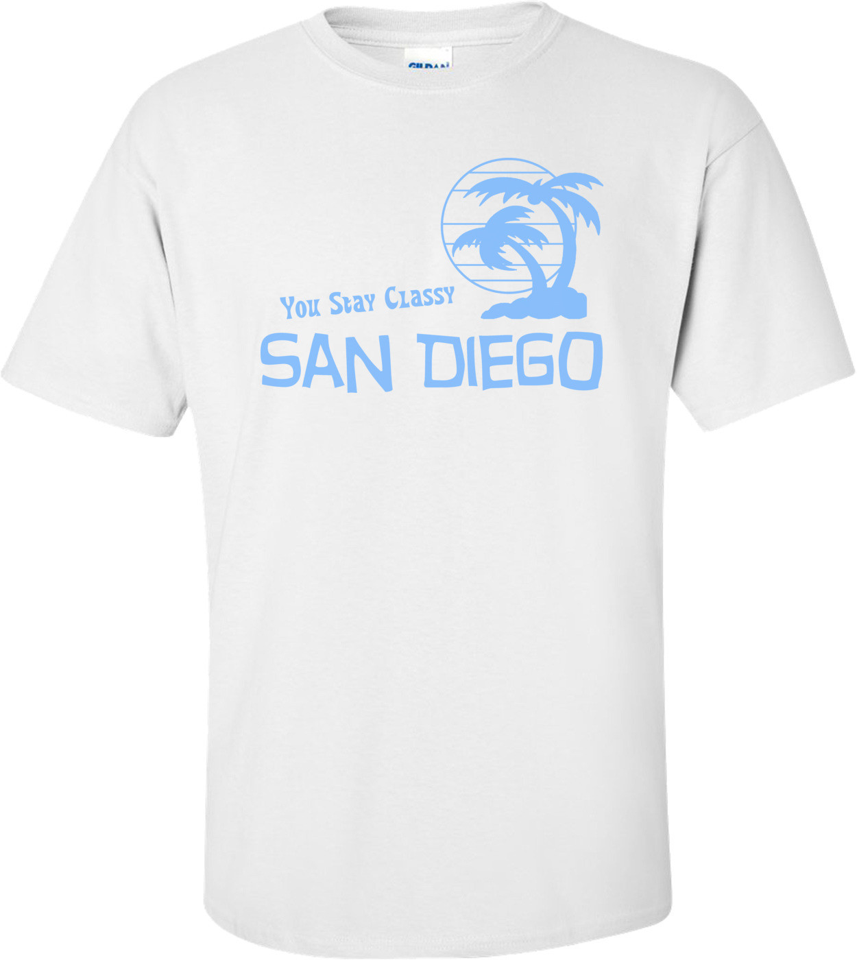 You Stay Classy San Diego - Anchorman Shirt