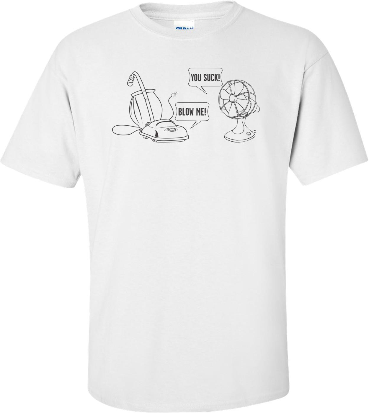 You Suck, Blow Me T-shirt