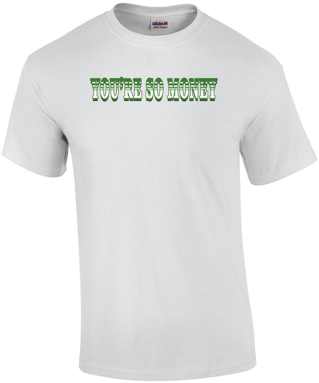 You're so money - Swingers - 90's T-Shirt