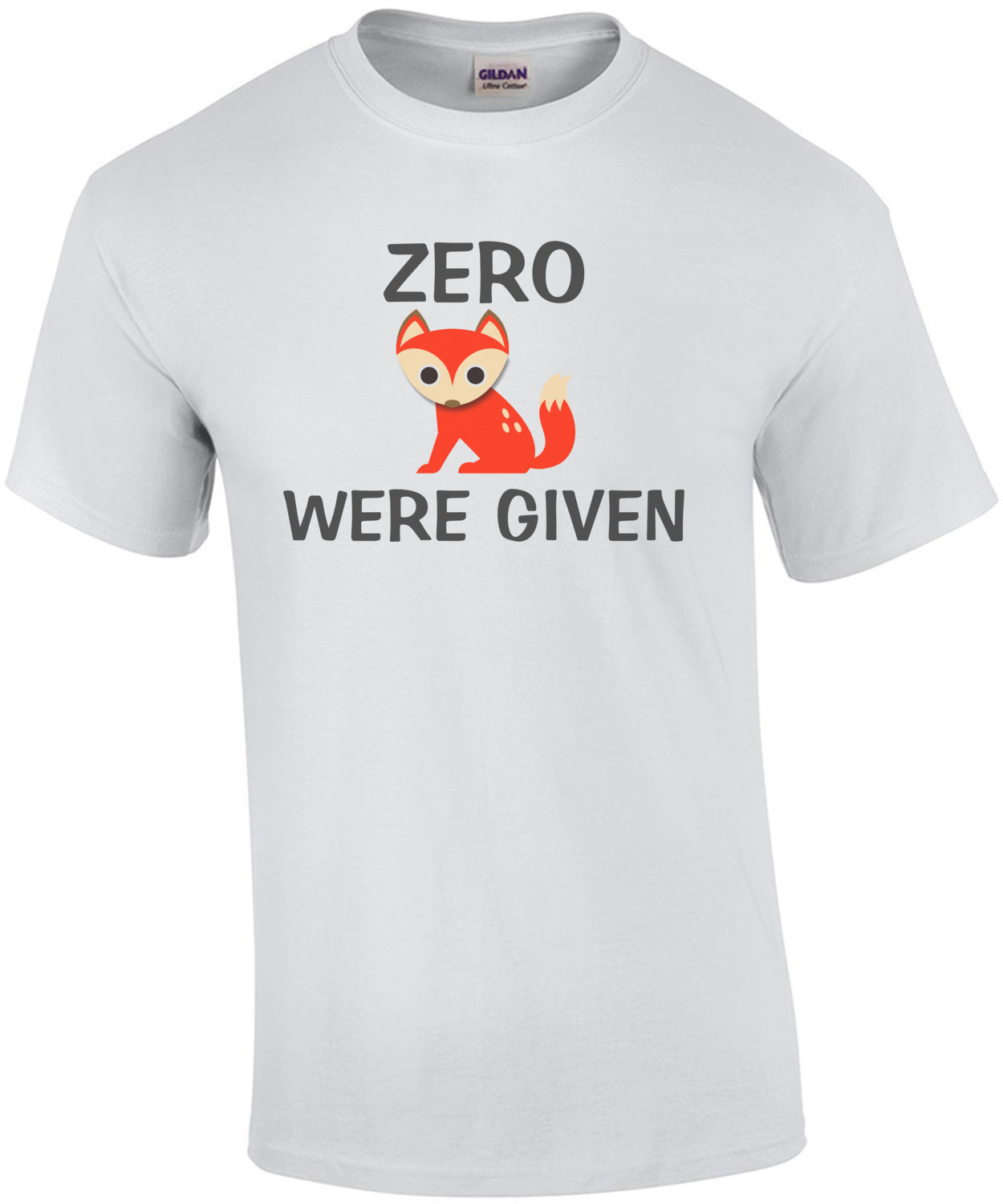 Zero Fox Were Given T-Shirt