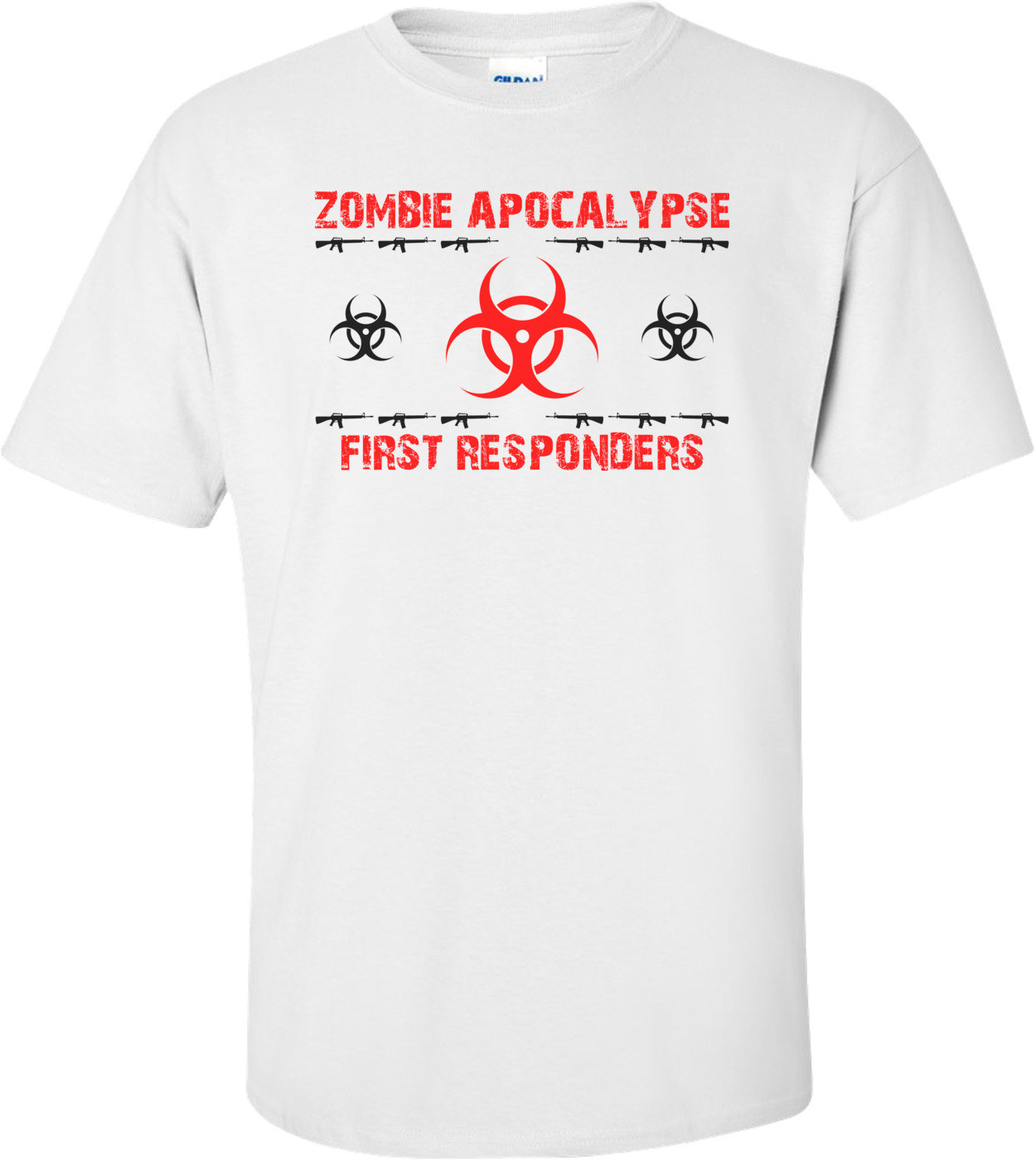 Zombie Apocalypse First Responders  Shirt