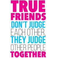 5c5c9c2c4eddc3 True Friends Don t Judge Each Other They Judge Other People Together - Funny  T