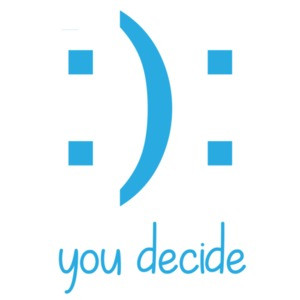 : ) : You Decide - Funny T-Shirt