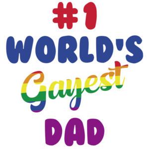#1 World's gayest dad - Gay Pride T-Shirt / LGBTQ T-Shirt