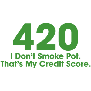 420 I Don't Smoke Pot That's My Credit Score T-shirt