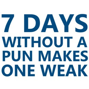 7 days without a pun makes one weak. - Funny Pun T-Shirt