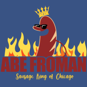 Abe Froman - Sausage King of Chicago - Ferris Bueller's Day Off - 80's t-shirt