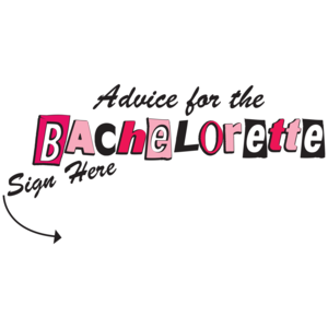 Advice For The Bachelorette T-shirt