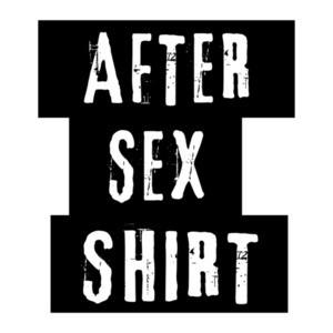 After Sex Shirt - Funny offensive t-shirt
