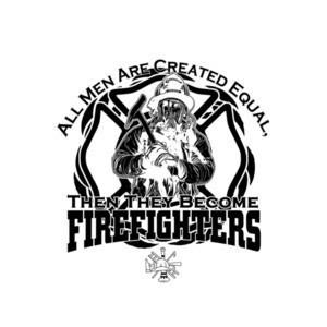 All Men Are Created Equal Then They Become Firefighters T-Shirt