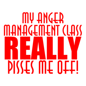 Anger Management Class Really Pisses Me Off Shirt