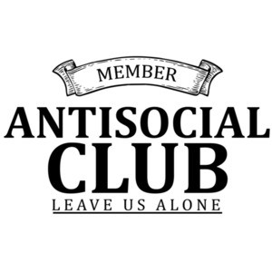 Antisocial Club Member - Leave us alone - sarcastic t-Shirt