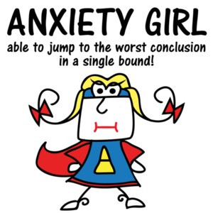 Anxiety girl - able to jump to the worst conclusion in a single bound! - Funny T-Shirt