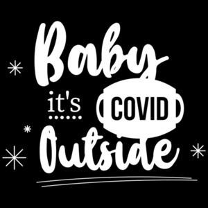 Baby its covid outside - Covid-19 - Christmas T-Shirt