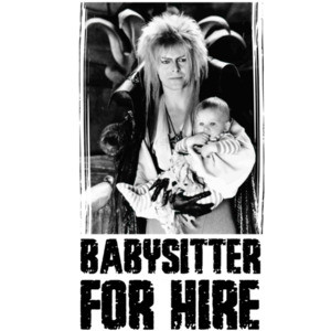 Babysitter For Hire - David Bowie - Labyrinth 80's T-Shirt
