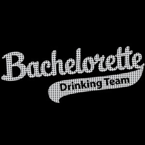 Bachelorette Drinking Team - Bachelorette t-shirt