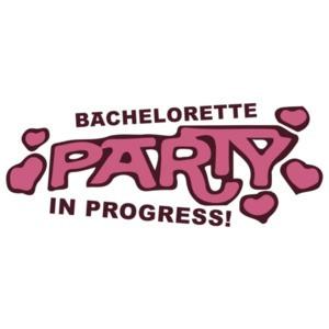 Bachelorette Party in Progress - Bachelorette T-Shirt