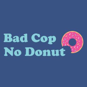 Bad Cop, No Donut Shirt
