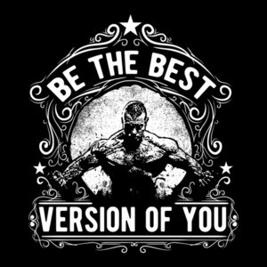 Be The Best Version Of You Motivational Mens Gym T-Shirt