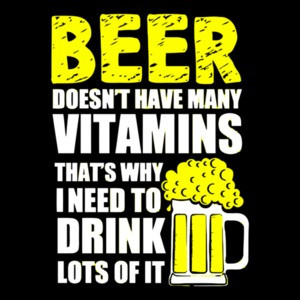 Beer Doesnt Have Many Vitamins Thats Why I Need To Drink Lots Of It T-Shirt