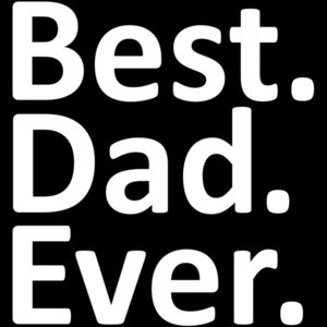 Best. Dad. Ever. Dad Father's Day T-Shirt