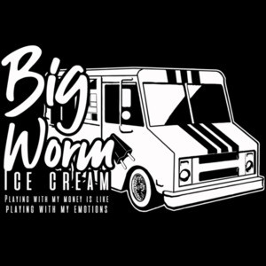 Big Worm Ice Cream - Playing with my money is like playing with my emotions. Friday T-shirt 90's T-Shirt