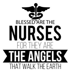 Blessed are the nurses for they are the angels that walk the earth - nurse t-shirt
