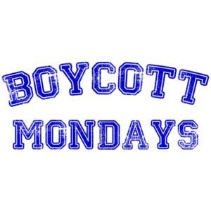 Boycott Mondays - Funny work t-shirt