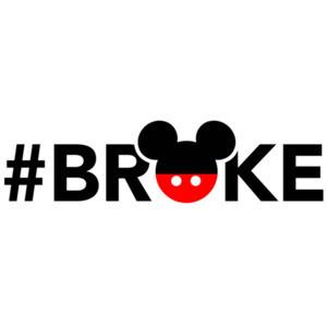 #Broke - Funny Disney T-Shirt
