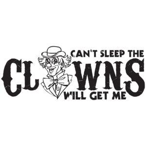 Can't Sleep The Clowns Will Get Me T-shirt