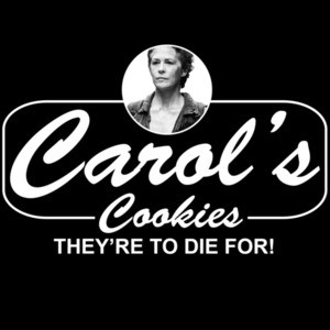 Carol's Cookies - They're to die for! The Walking Dead T-shirt