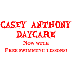 Casey Anthony Daycare - Funny Shirt