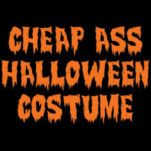 Cheap Ass Halloween Costume T-Shirt