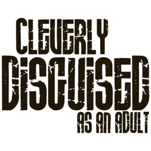 Cleverly Disguised As An Adult Funny T-shirt