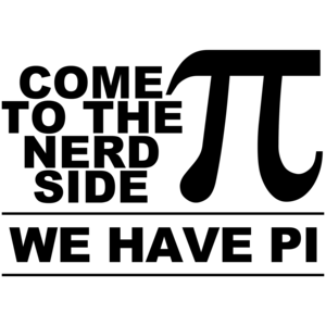 Come To The Nerd Side, We Have Pi Shirt